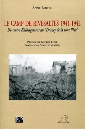 Le camps de rivesaltes 1941-1942 par Anne Boitel
