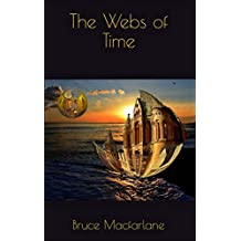 The Webs of Time (The Time Travel Diaries of James Urquhart and Elizabeth Bicester)