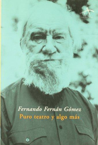 Puro teatro y algo mas (Artes Escenicas (alba)) por Fernando Fernan Gomez