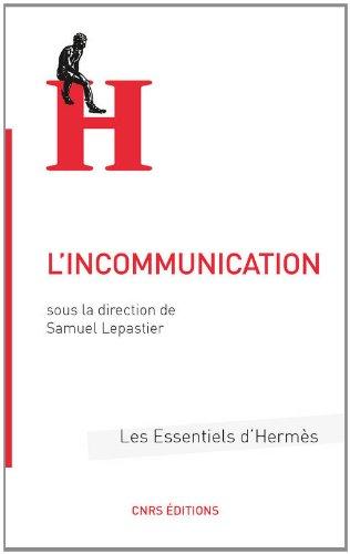 L'Incommunication dans tous ses états par Samuel Lepastier