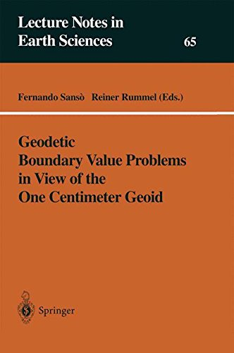 Geodetic Boundary Value Problems in View of the One Centimeter Geoid (Lecture Notes in Earth Sciences)