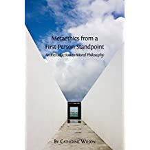 Metaethics from a First Person Standpoint: An Introduction to Moral Philosophy (English Edition)