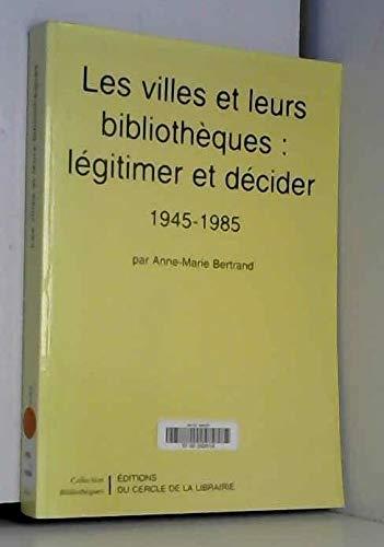 Les villes et leurs bibliothèques par Anne-Marie Bertrand