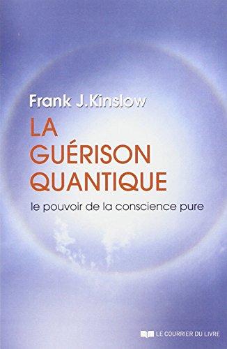 la-guerison-quantique-le-pouvoir-de-la-conscience-pure