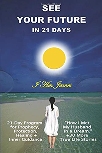 See Your Future in 21 Days: 21-Day D-I-Y Program for ...