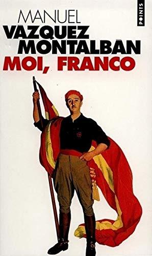 Moi, Franco par Manuel Vazquez montalban
