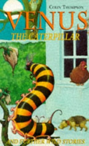 Venus The Caterpillar by Colin Thompson (1996-02-12)