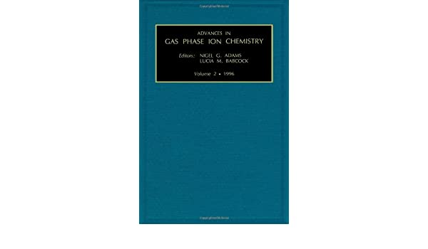 Advances in Gas Phase Ion Chemistry, Volume 2 (Advances in Gas Phase Ion Chemistry)