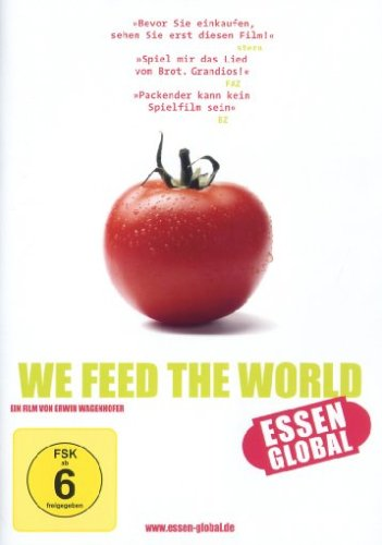 We Feed the World - Essen global Wirtschaft Essen