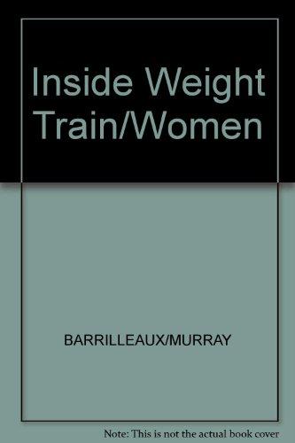 Inside Weight Train/Women