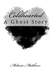 Coldhearted: A Ghost Story