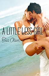 A Little Less Girl by Tess Oliver (2011-08-29)
