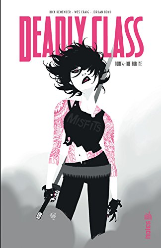 Deadly class (4) : Die for me