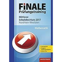 FiNALE Prüfungstraining Mittlerer Schulabschluss Nordrhein-Westfalen: Mathematik 2017 Arbeitsbuch mit Lösungsheft