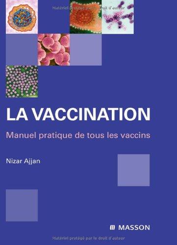 La vaccination : Manuel pratique de tous les vaccins (Ancien prix éditeur : 70,50 euros)