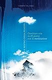 Il respiro della felicità: Cambiare vita in 28 giorni con la meditazione (Italian Edition)
