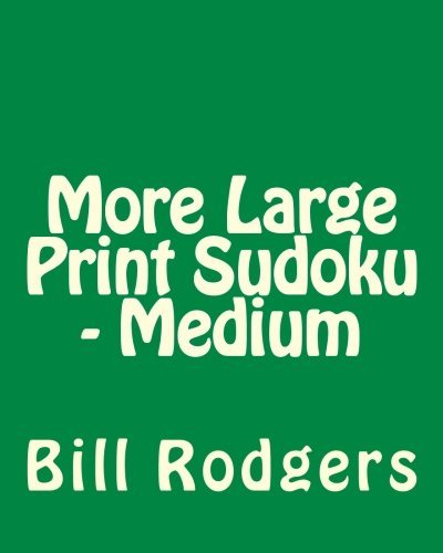 More Large Print Sudoku - Medium: 80 Easy to Read, Large Print Sudoku Puzzles by Bill Rodgers (2012-06-27)