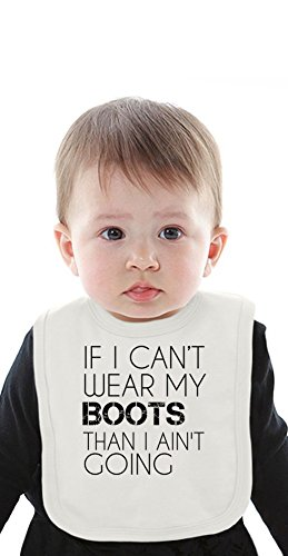 Can't Wear Boots Than I Ain't Going Funny Slogan Organic Bib With Ties Medium (Boot Bib Baby)