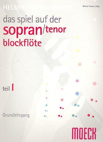 Das Spiel auf der Sopranblockflöte oder Tenorblockflöte Band 1: