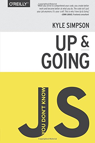 You Don't Know JS: Up & Going por Kyle Simpson