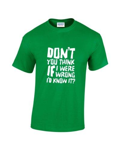 """Rinsed T-Shirt """"Glaubst du nicht, ich wüsste, wenn ich mich irren würde"""" (in englischer Sprache) Grün"""