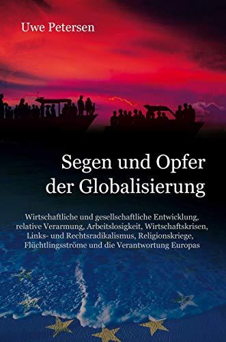 Segen und Opfer der Globalisierung: Wirtschaftliche und gesellschaftliche Entwicklung,  , Wirtschaftskrisen,   Religionskriege,    Flüchtlingsströme