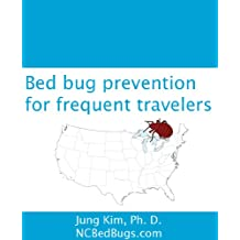 Bed bug prevention for frequent travelers: How to avoid getting bed bugs home (English Edition)