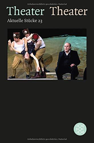 Theater Theater 23: Aktuelle Stücke 23 (Theater / Regie im Theater)