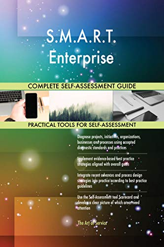 7c4f9796a77dc S.M.A.R.T. Enterprise All-Inclusive Self-Assessment - More than 700 Success  Criteria