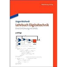 Lehrbuch Digitaltechnik: Eine Einführung mit VHDL (De Gruyter Studium)