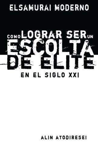 como-lograr-ser-un-escolta-de-elite-en-el-siglo-xxi-el-samurai-moderno-volume-1
