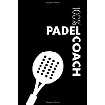 Padel Coach Notebook: Blank Lined Padel Journal For Coach and Player