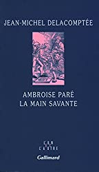 Ambroise Paré: La main savante