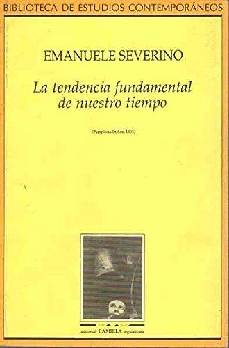 La tendencia fundamental de nuestro tiempo (Biblioteca de Estudios Contemporaneos) por Emanuele Severino