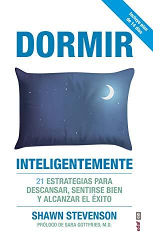 Dormir inteligentemente. 21 estrategias para descansar, sentirse ...