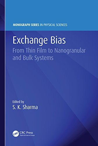 Exchange Bias: From Thin Film to Nanogranular and Bulk Systems (Monograph Series in Physical Sciences)