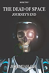 The Dead of Space: Journey's End (Book 2)