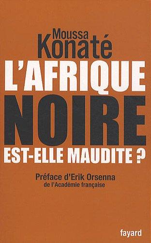 L'Afrique noire est-elle maudite ? par Moussa Konaté