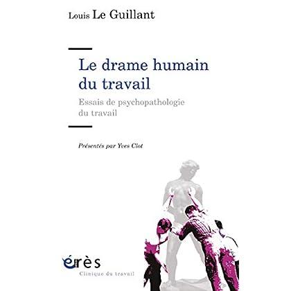 Le drame humain du travail: Essais de psychopathologie du travail (Clinique du travail)