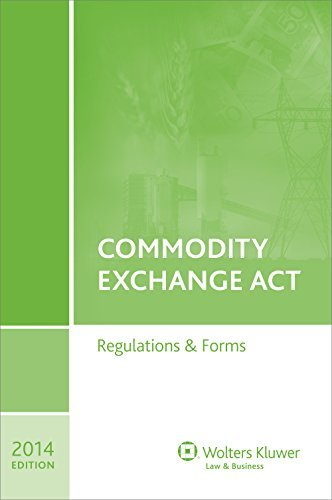 commodity-exchange-act-regulation-forms-by-wolters-kluwer-law-business-2014-06-16
