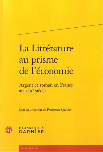 La littérature au prisme de l'économie : Argent et roman en France au XIXe siècle