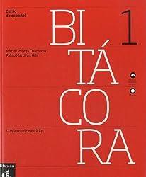 Bitacora 1 A1 : Cuaderno de ejercicios (1CD audio)
