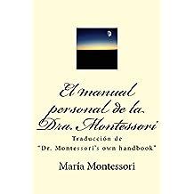 """El manual personal de la doctora Montessori: Traducción de """"Dr. Montessori's own handbook"""""""