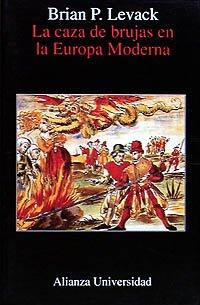 La caza de brujas en la Europa moderna (Alianza Universidad (Au))