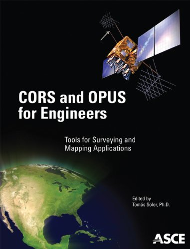 CORS and OPUS For Engineers: Tools for Surveying and Mapping