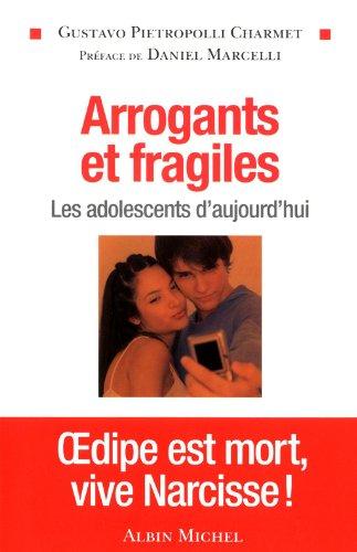 Arrogants et fragiles: Les adolescents d'aujourd'hui
