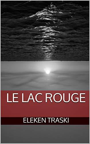 Couverture du livre Le Lac Rouge (Malédiction écarlate t. 1)