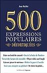 500 expressions populaires décortiquées par Maillet