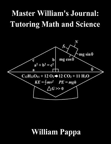 Master William's Journal: Tutoring Math and Science