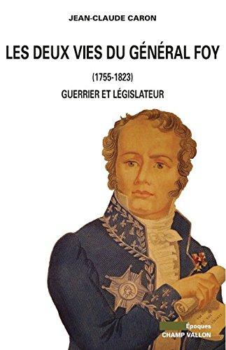 Les Deux vies du Général Foy (1775-1825): Guerrier et législateur (Epoques) par Jean-Claude CARON